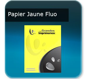 impression affiches plastique transparent Papier jaune fluo